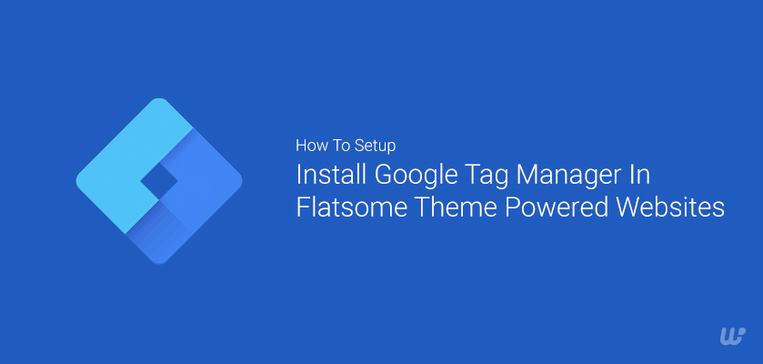 Setup Install Google Tag Manager In Flatsome Theme Powered Websites