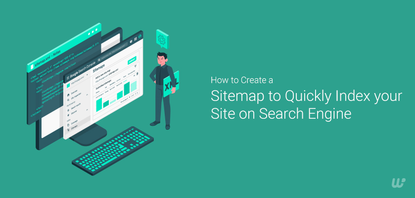 How to Create a Sitemap to Quickly Index your Site on Search Engine